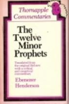 Twelve Minor Prophets by Ebenezer Henderson