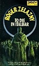 To Die in Italbar by Roger Zelazny