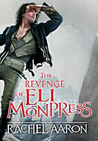 The Revenge of Eli Monpress: An omnibus…