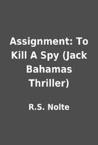 Assignment: To Kill A Spy (Jack Bahamas…