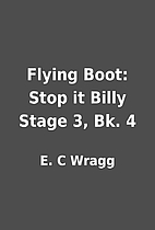 Flying Boot: Stop it Billy Stage 3, Bk. 4 by…