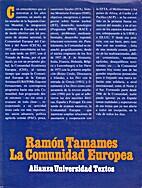 La Comunidad Europea by Ramón Tamames