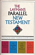 The Layman's Parallel New Testament by…