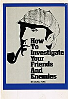 How to Investigate Your Friends and Enemies…