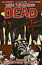 The Walking Dead, Vol. 17: Something to Fear…