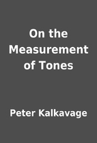 On the Measurement of Tones by Peter…