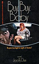 Buy, Buy, Baby by Jeremy Dunn
