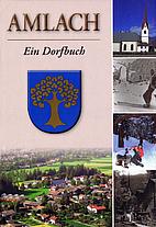 Amlach. Ein Dorfbuch by Rudolf Ingruber