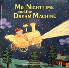Mr. Nighttime and the Dream Machine by Susan…