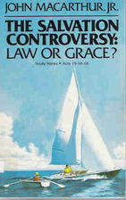 The salvation controversy: law or grace?:…