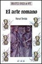 El Arte romano by Manuel Bendala Galán