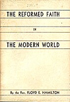 The Reformed Faith in the Modern World by…