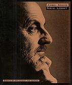 Ansel Adams: New Light : Essays on His…