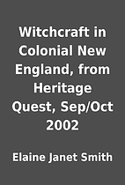 Witchcraft in Colonial New England, from…
