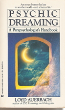 Psychic Dreaming: A Parapsychologist's…