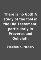 There is no God! A study of the fool in the…