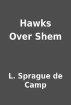 Hawks Over Shem by L. Sprague de Camp