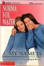 A, My Name is Ami by Norma Fox Mazer