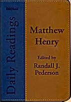 Matthew Henry Daily Readings: Edited by…
