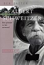 Albert Schweitzer : een pionier in het…