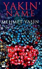 Yakınname by MEHMET YAŞIN