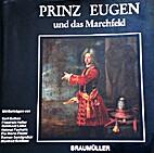 Prinz Eugen und das Marchfeld by Reinhard…