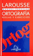 Larousse Ortografia Reglas Y Ejercicios…