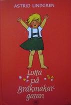 Lotta på Bråkmakargatan by Astrid Lindgren