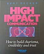 High Impact Communication: How to Build…