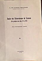 Acção dos Cisterciences de Tarouca ( As…