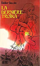 La dernière troïka by Didier Decoin