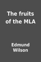 The fruits of the MLA by Edmund Wilson