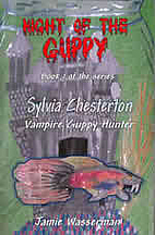 Night of the Guppy - Book 1 of the Series:…