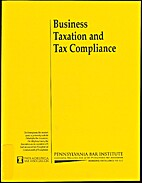 Business Tax and Tax Compliance by PBI-CLE