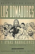 Los domadores y otras narraciones by Manuel…