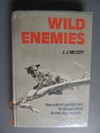 Wild enemies by J. J. McCoy