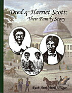 Dred & Harriet Scott: Their Family Story by…