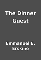 The Dinner Guest by Emmanuel E. Erskine