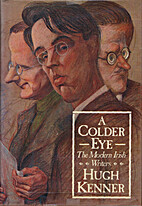 A Colder Eye: The Modern Irish Writers by…