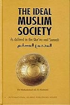 The ideal Muslim society : as defined in the…