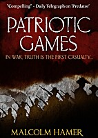 Patriotic Games by Malcolm Hamer