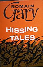 Hissing Tales by Romain Gary