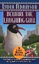 Beware the Laughing Gull by Lydia Adamson
