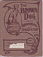 The Brown Dog and His Memorial by Edward K.…