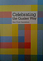 Celebrating the Quaker Way by Ben Pink…