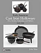 Early American Cast Iron Holloware by John…