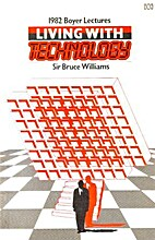 Living with technology : 1982 Boyer lectures…