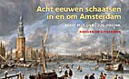 Acht eeuwen schaatsen in en om Amsterdam by…