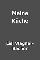 Meine Küche by Lisl Wagner-Bacher