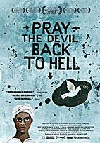 Pray the Devil Back to Hell by Abigail…